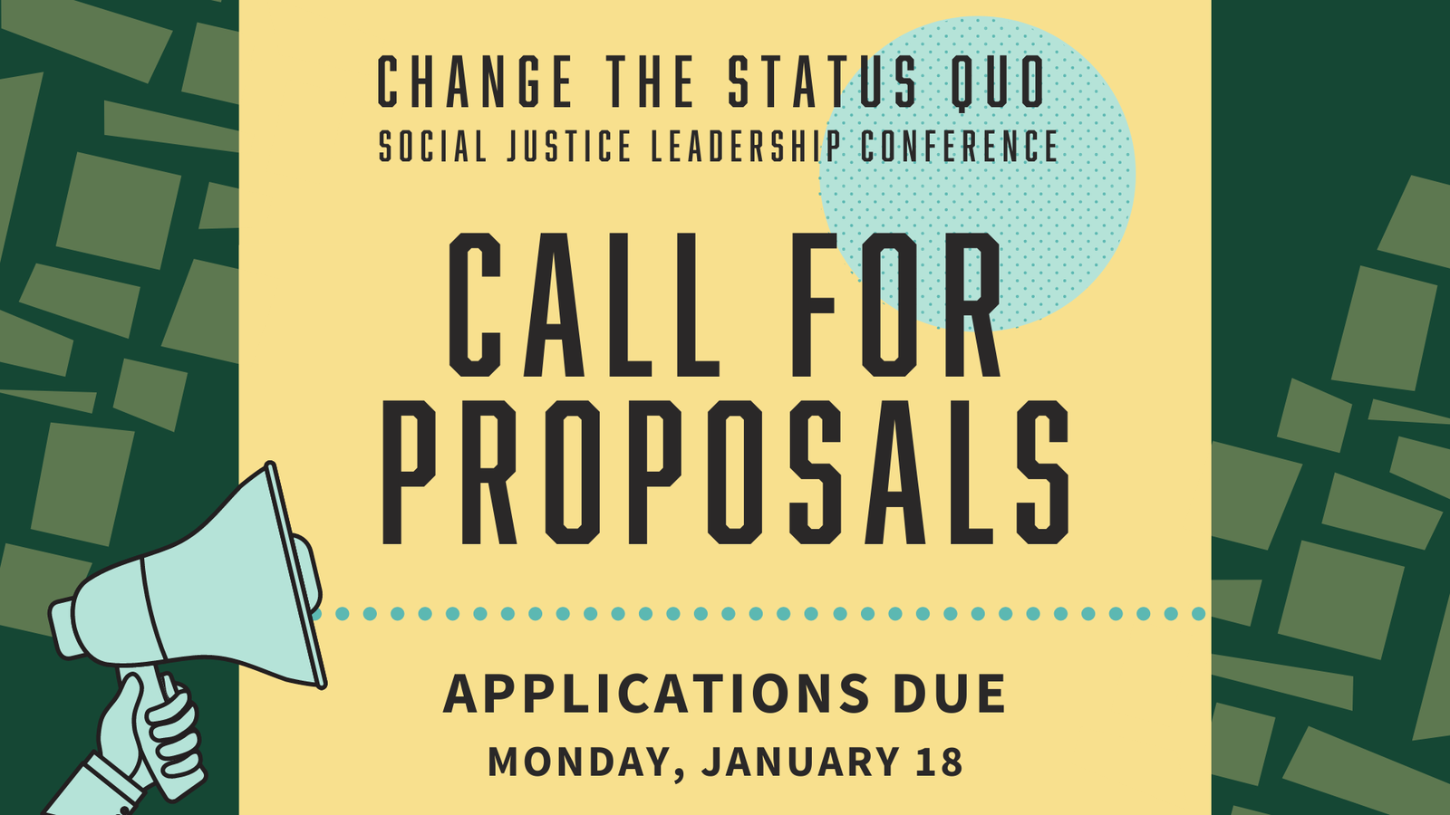 Call for Proposals Change the Status Quo Social Justice Leadership Conference on Sunday, February 27, 2021