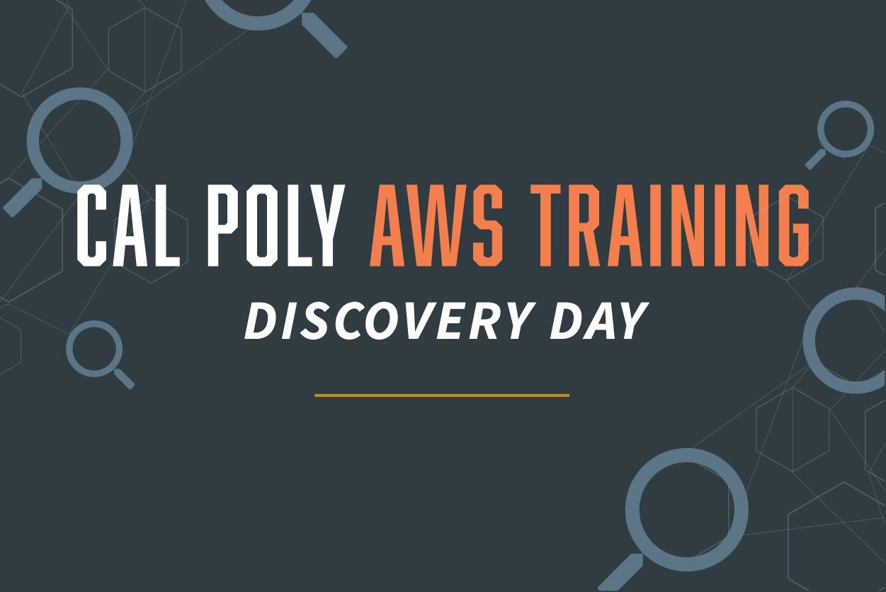 "Image with the words ""Cal Poly AWS Training Discovery Day"