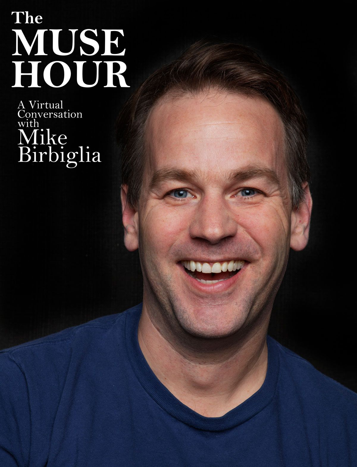 "Portrait of Mike Birbiglia with the words ""The Muse Hour - A Virtual Conversation with Mike Birbiglia"""