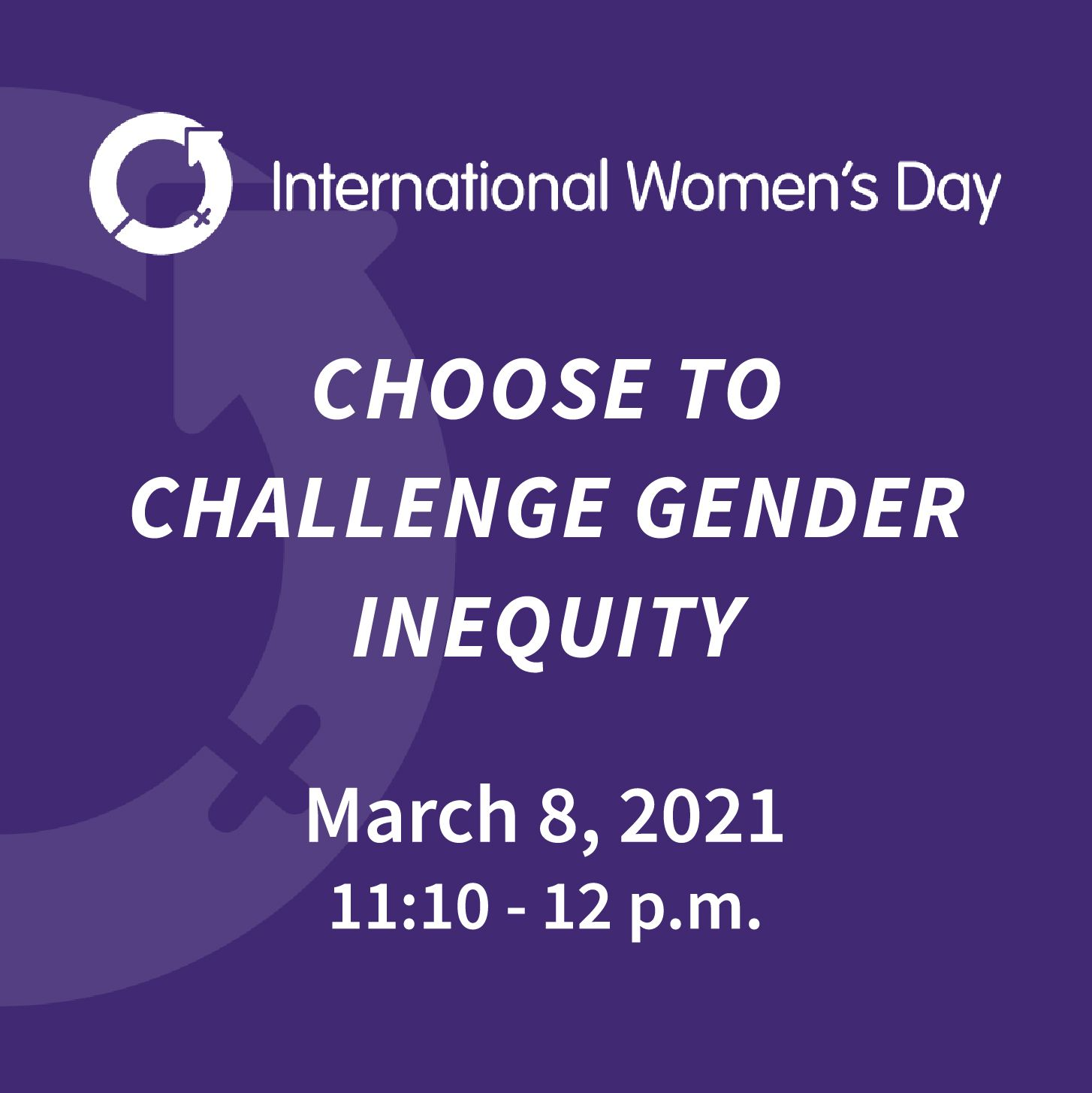 Choose to Challenge Gender Inequity March 8 2011 1110-12pm
