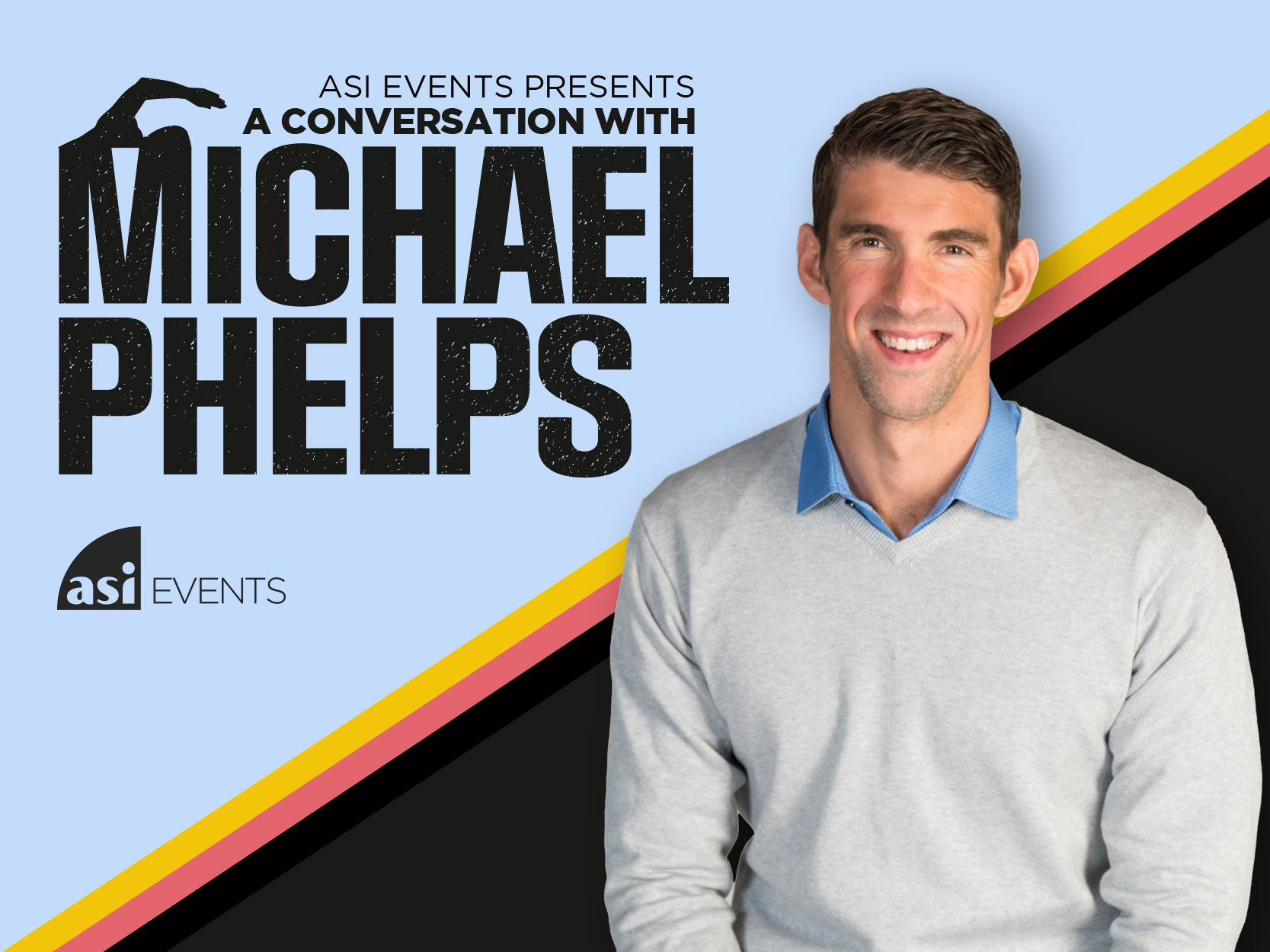 Image of Phelps with the words ASI Events presents a conversation with Michael Phelps