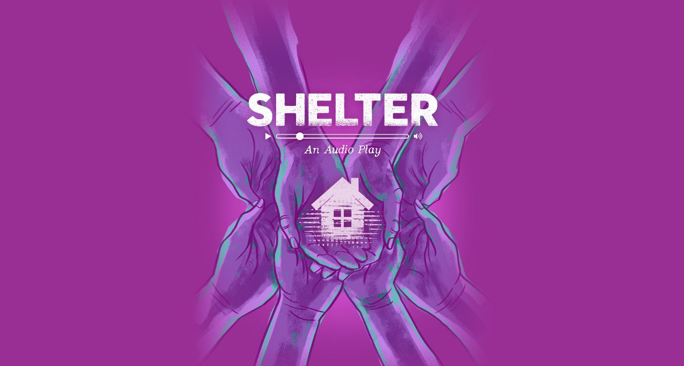 "Image of hands holding a house with the words ""Shelter, An Audio Play"""